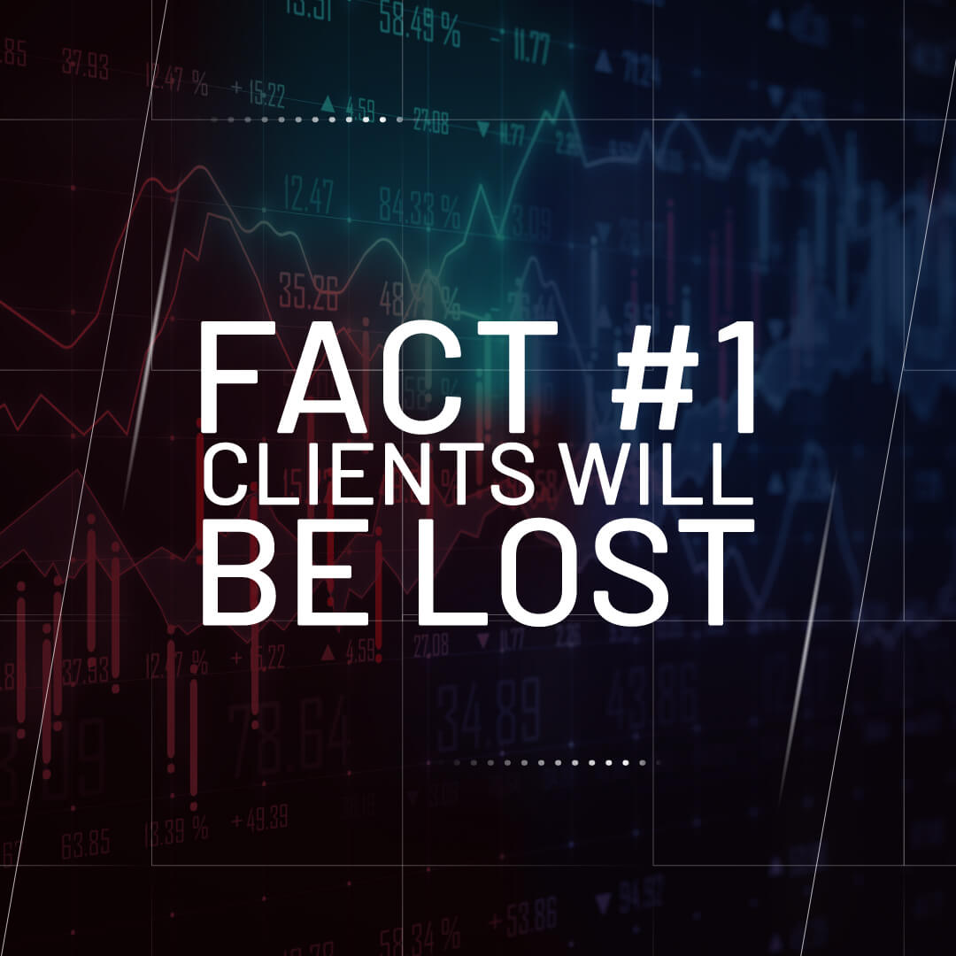 Fact 1 clients will be lost